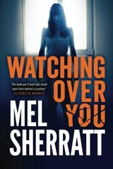 Watching Over You by Sherratt, Mel