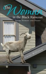 The Woman in the Black Raincoat: Short Stories and Poems by Billstrom, Elaine