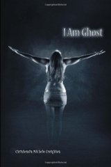 I Am Ghost by Creighton, Christensin