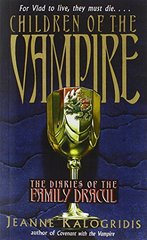Children of the Vampire: The Diaries of the Family Dracul by Kalogridis, Jeanne
