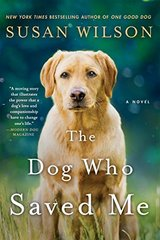 The Dog Who Saved Me by Wilson, Susan