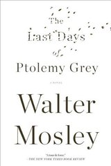 The Last Days of Ptolemy Grey by Mosley, Walter