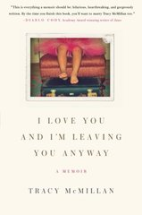 I Love You and I'm Leaving You Anyway by McMillan, Tracy