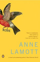 Rosie: A Novel by Lamott, Anne