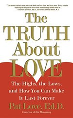 The Truth About Love: The Highs, the Lows, and How You Can Make It Last Forever by Love, Patricia