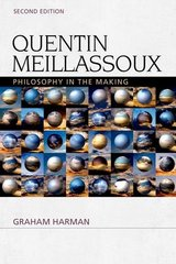 Quentin Meillassoux: Philosophy in the Making by Harman, Graham