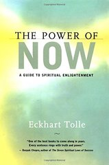 The Power of Now: A Guide to Spiritual Enlightenment by Tolle, Eckhart