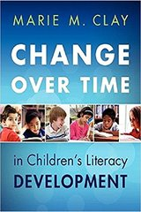 Change over Time: In Children's Literacy Development by Clay, Marie M.