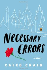 Necessary Errors: A Novel by Crain, Caleb