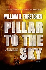 Pillar to the Sky by Forstchen, William R.