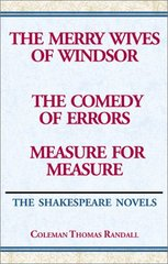 The Shakespeare Novels: The Merry Wives of Windsor/the Comedy of Errors/Measure for Measure by Randall, Coleman Thomas