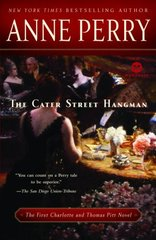 The Cater Street Hangman: The First Charlotte and Thomas Pitt Novel by Perry, Anne