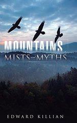 Mountains, Mists and Myths by Killian, Edward