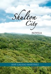Shulton City: Novela by Martط£آnez, Josط£آ© Galileo