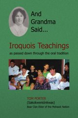 And Grandma Said...: Iroquois Teachings, as Passed Down Through the Oral Tradition by Porter, Tom