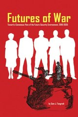 Futures of War: Toward a Consensus View of the Future Security Environment, 2010-2035