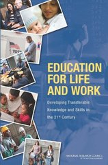 Education for Life and Work: Developing Transferable Knowledge and Skills in the 21st Century by Pellegrino, James W. (EDT)/ Hilton, Margaret L. (EDT)