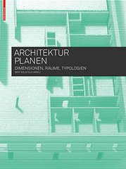 Architektur Planen: Dimensionen, Rط£آ¤ume, Typologien by Bielefeld, Bert (EDT)