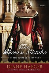 The Queen's Mistake: In the Court of Henry VIII by Haeger, Diane