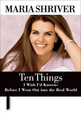 Ten Things I Wish I'd Known - Before I Went Out into the Real World by Shriver, Maria