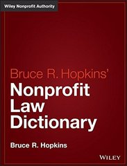 Bruce R. Hopkins' Nonprofit Law Dictionary by Hopkins, Bruce R.
