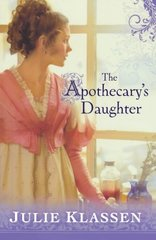 The Apothecary's Daughter by Klassen, Julie
