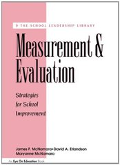 Measurement and Evaluation: Strategies For School Improvement by McNamara, James F./ Erlandson, David A./ McNamara, Maryanne