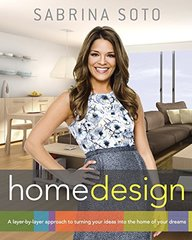 Sabrina Soto Home Design: A Layer-by-Layer Approach to Turning Your Ideas into the Home of Your Dreams by Soto, Sabrina