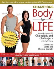 Champions Body for Life: 12 Weeks to Mental and Physical Strength by Body-for-LIfe Champions and Challengers/ Carey, Art