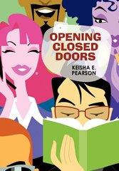 Opening Closed Doors by Pearson, Keisha E.