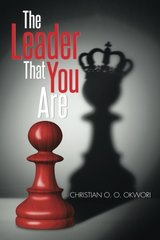 The Leader That You Are by Okwori, Christian O. O.
