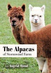The Alpacas of Stormwind Farm by Wood, Ingrid