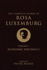 The Complete Works of Rosa Luxemburg: Economic Writings I