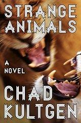 Strange Animals by Kultgen, Chad