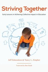 Striving Together: Early Lessons in Achieving Collective Impact in Education by Edmondson, Jeff/ Zimpher, Nancy L./ Hecht, Ben (FRW)
