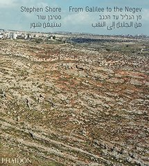 From Galilee to the Negev by Shore, Stephen