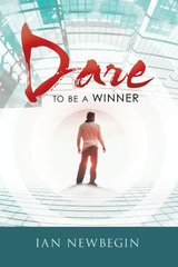 Dare to Be a Winner by Newbegin, Ian