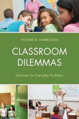 Classroom Dilemmas: Solutions for Everyday Problems by Kimbrough, Richard B.