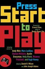 Press Start to Play by Wilson, Daniel H. (EDT)/ Adams, John Joseph (EDT)