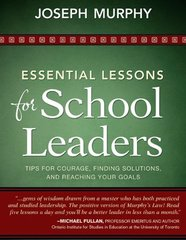 Essential Lessons for School Leaders: Tips for Courage, Finding Solutions, and Reaching Your Goals by Murphy, Joseph