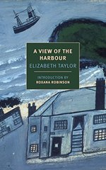 A View of the Harbour by Taylor, Elizabeth/ Robinson, Roxana (INT)