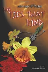 The Ties That Bind by O'brien, Heather