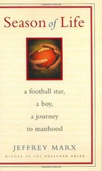Season of Life: A Football Star, a Boy, a Journey to Manhood by Marx, Jeffrey