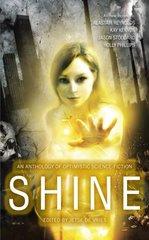 Shine: An Anthology of Near-future, Optimistic Science Fiction by De Vries, Jetse (EDT)
