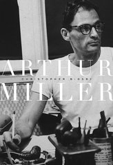 Arthur Miller: 1915-1962 by Bigsby, Christopher