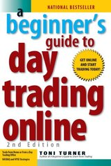 A Beginner's Guide to Day Trading Online by Turner, Toni