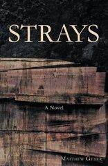 Strays by Geyer, Matthew