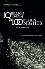 10 Billion Days & 100 Billion Nights by Mitsuse, Ryu/ Smith, Alexander O. (TRN)/ Alexander, Elye J. (TRN)