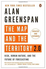 The Map and the Territory 2.0: Risk, Human Nature, and the Future of Forecasting by Greenspan, Alan