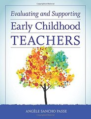 Evaluating and Supporting Early Childhood Teachers by Passe, Angele Sancho